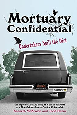 Mortuary Confidential: Undertakers Spill the Dirt 9780806531793