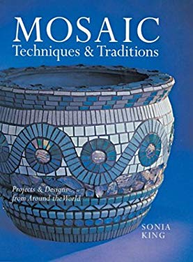 Mosaic Techniques & Traditions: Projects & Designs from Around the World 9780806975771