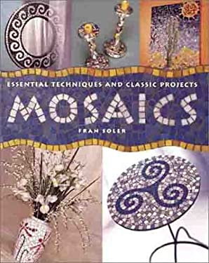 Mosaics: Essential Techniques and Classic Projects 9780806964270