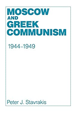 Moscow and Greek Communism, 1944-1949 9780801421259
