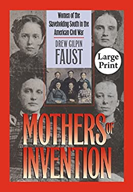 Mothers of Invention: Women of the Slaveholding South in the American Civil War, Large Print Ed 9780807866160