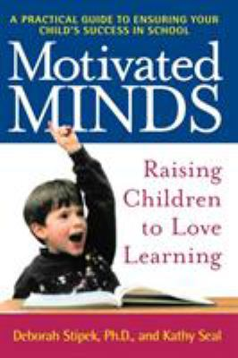 Motivated Minds: Raising Children to Love Learning 9780805063950