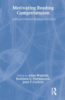 Motivating Reading Comprehension: Concept-Oriented Reading Instruction 9780805846829
