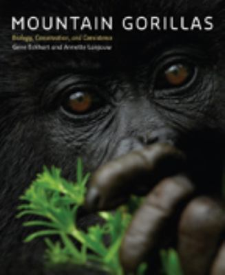 Mountain Gorillas: Biology, Conservation, and Coexistence 9780801890116