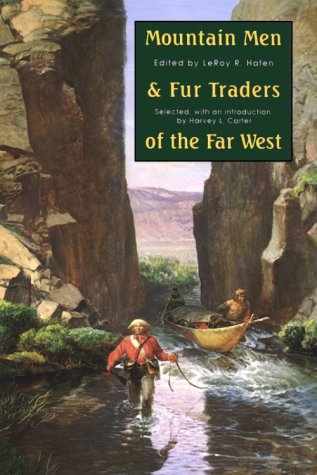 Mountain Men and Fur Traders of the Far West: Eighteen Biographical Sketches 9780803272101