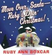 Move Over, Santa Ruby's Doin' Christmas! 9780806526652