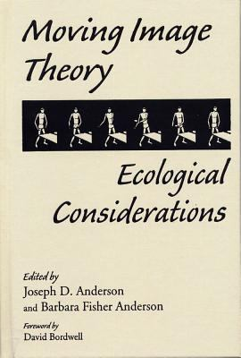 Moving Image Theory: Ecological Considerations 9780809325993