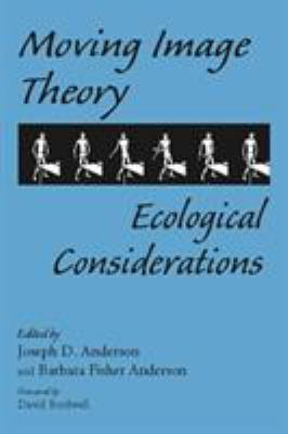 Moving Image Theory: Ecological Considerations 9780809327461