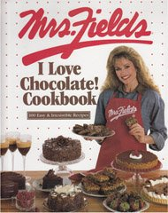 Mrs. Fields I Love Chocolate! Cookbook: 100 Easy and Irresistible Recipes 9780809478088