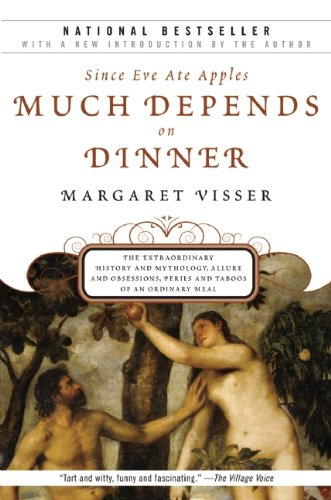 Much Depends on Dinner: The Extraordinary History and Mythology, Allure and Obsessions, Perils and Taboos of an Ordinary Meal 9780802144935