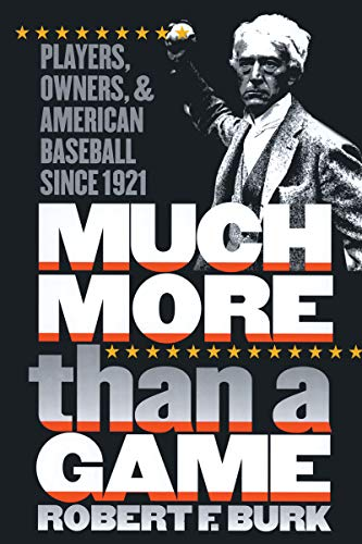 Much More Than a Game: Players, Owners, and American Baseball Since 1921 9780807849088