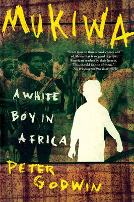 Mukiwa: A White Boy in Africa 9780802141927