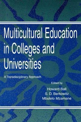 Multicultural Education in Colleges and Universities: A Transdisciplinary Approach 9780805816945