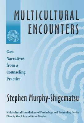 Multicultural Encounters: Case Narratives from a Counseling Practice 9780807742594