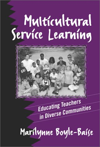 Multicultural Service Learning: Educating Teachers in Diverse Communities 9780807742334