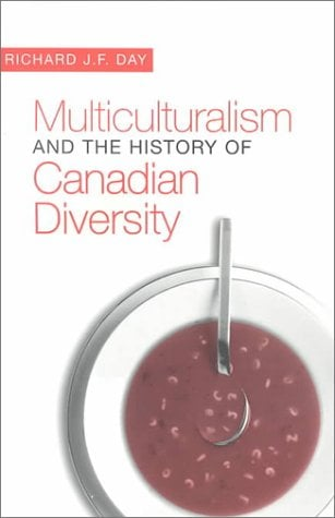 Multiculturalism and the History of Canadian Diversity 9780802080752
