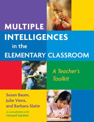Multiple Intelligences in the Elementary Classroom: A Teacher's Toolkit 9780807746103