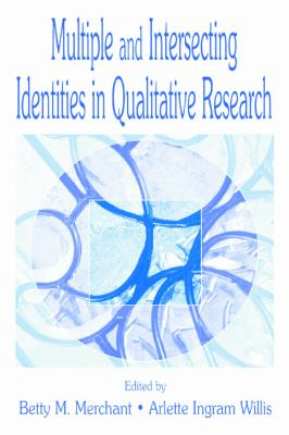 Multiple and Intersecting Identities in Qualitative Research 9780805828757