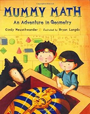 Mummy Math: An Adventure in Geometry 9780805075052