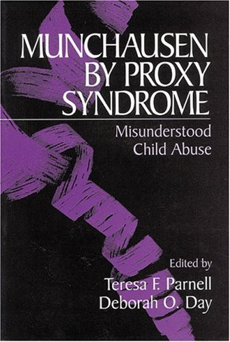 Munchausen by Proxy Syndrome: Misunderstood Child Abuse 9780803958128
