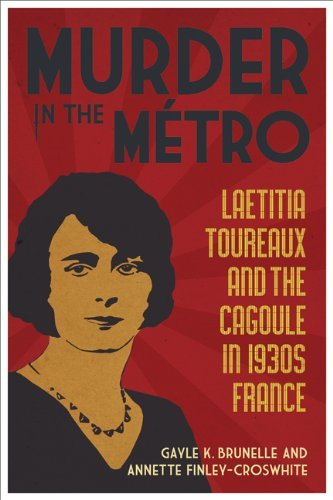 Murder in the Metro: Laetitia Toureaux and the Cagoule in 1930s France 9780807136164