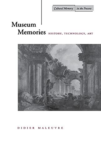 Museum Memories: History, Technology, Art 9780804736046