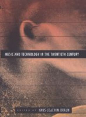Music and Technology in the Twentieth Century 9780801868856