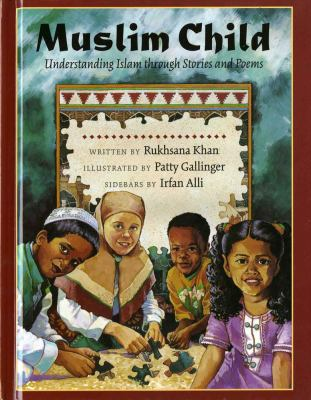 Muslim Child: Understanding Islam Through Stories and Poems 9780807553077