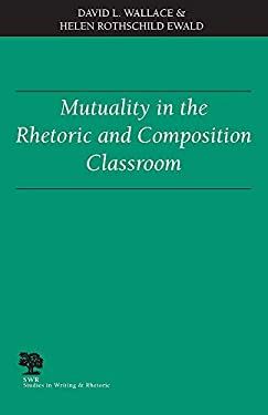 Mutuality in the Rhetoric and Composition Classroom 9780809323241