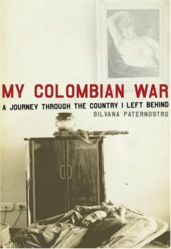 My Colombian War: A Journey Through the Country I Left Behind 9780805076059