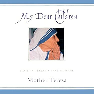 My Dear Children: Mother Teresa's Last Message 9780809105533
