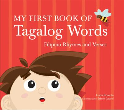 My First Book of Tagalog Words: Filipino Rhymes and Verses 9780804838191