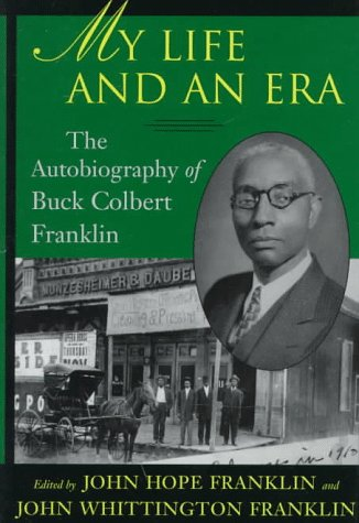 My Life and an Era: The Autobiography of an African American Lawyer in Early Oklahoma 9780807122136