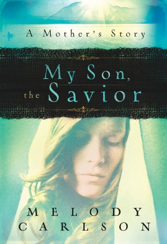 My Son, the Savior: A Mother's Story 9780800731823