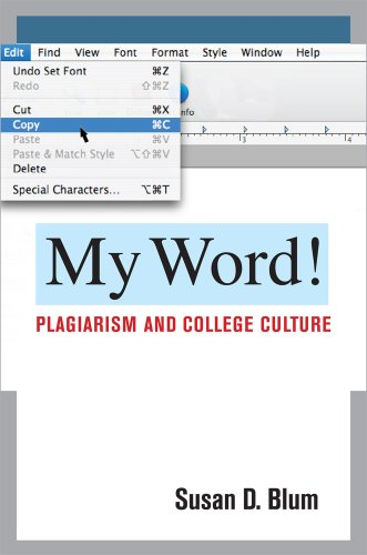 My Word!: Plagiarism and College Culture 9780801447631