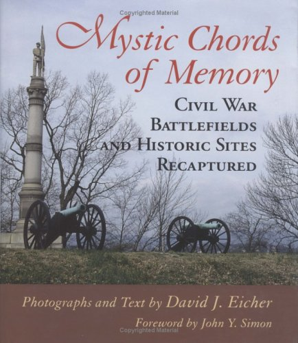 Mystic Chords of Memory: Civil War Battlefields and Historic Sites Recaptured 9780807123096
