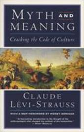 Myth and Meaning: Cracking the Code of Culture 3291040