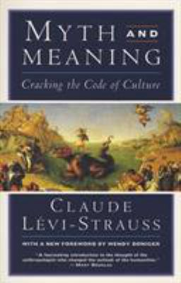 Myth and Meaning: Cracking the Code of Culture 9780805210385