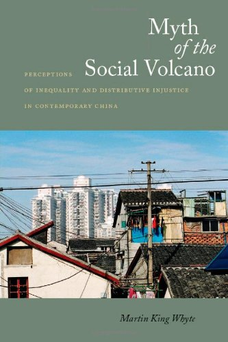 Myth of the Social Volcano: Perceptions of Inequality and Distributive Injustice in Contemporary China 9780804769426