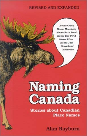 Naming Canada: Stories about Canadian Place Names 9780802082930