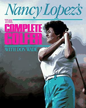 Nancy Lopez's the Complete Golfer 9780809247110