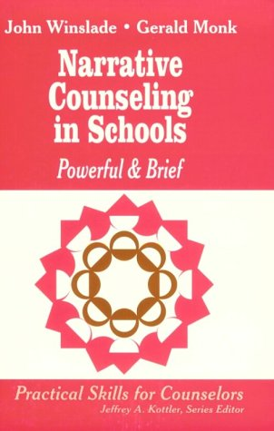 Narrative Counseling in Schools: Powerful & Brief 9780803966178