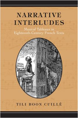 Narrative Interludes: Musical Tableaux in Eighteenth-Century French Texts 9780802038425