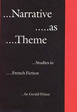 Narrative as Theme: Studies in French Fiction 9780803236998