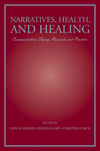 Narratives, Health, and Healing: Communication Theory, Research, and Practice 9780805850321