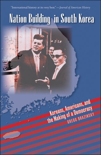 Nation Building in South Korea: Koreans, Americans, and the Making of a Democracy