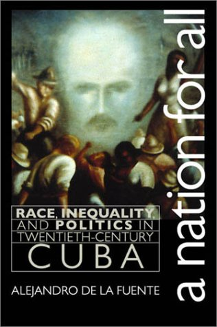 Nation for All: Race, Inequality, and Politics in Twentieth-Century Cuba 9780807849224
