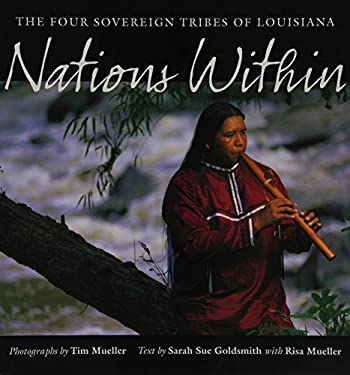 Nations Within: The Four Sovereign Tribes of Louisiana 9780807128862