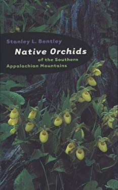Native Orchids of the Southern Appalachian Mountains 9780807848722