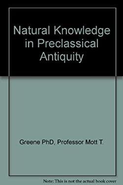 Natural Knowledge in Preclassical Antiquity 9780801842924